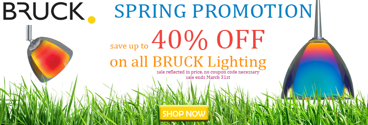 Spring Promotion! Save up to 40% on Bruck Lighting.